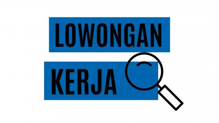 Info Lowongan Kerja di Riau September 2021 untuk Lulusan SMA dan S1, Cek Jumlah Gaji